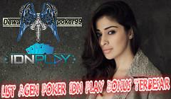 List Agen Poker Idn Play Bonus Terbesar   Dewapoker99