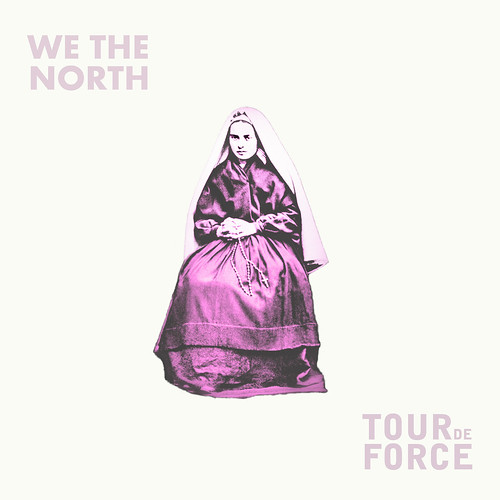 WE THE NORTH / TOURDEFORCE - Split Ep | by EK Organization