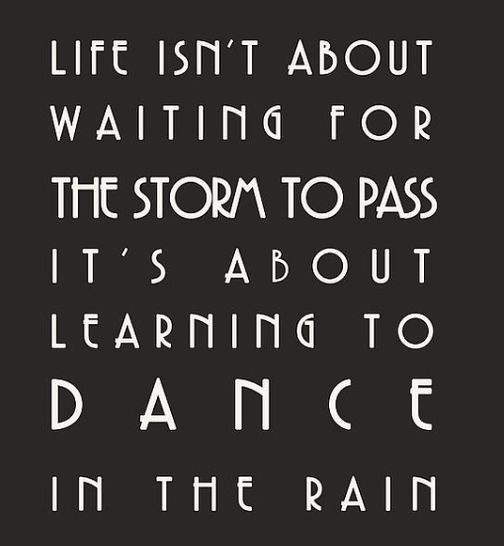 Motivational Quotes Dance In The Rain Motivational Quote