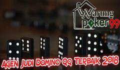 Agen Judi Domino Qq Terbaik 2018 | Warungpoker99