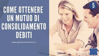 come-ottenere-mutuo-consolidamento-debiti   by consulentecreditolatina