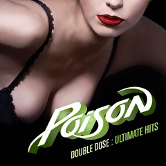 2011. május 2. 22:30 - Poison - Double Dose: Ultimate Collection