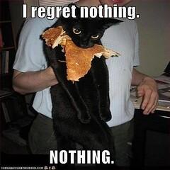 I Regret Nothing... NOTHING!!