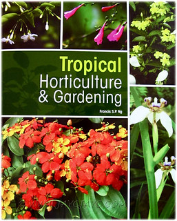 Tropical Horticulture & Gardening, a book by Francis S.P. Ng | by jayjayc