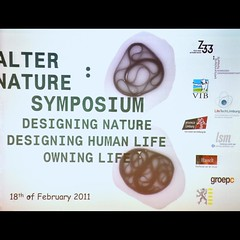 Z33 – house for contemporary art in Hasselt, VIB, Hasselt University and LifeTechLimburg have joined forces for the first time in the organization of the symposium titled Alter Nature: Designing Nature – Designing Human Life – Owning Life, Februay 18, 2011. 15 international speakers will join the debate in three different sessions about the ability to design nature, the ability to design human life and questions of ownership.  www.z33.be/en/projects/alter-nature-designing-nature-desi...