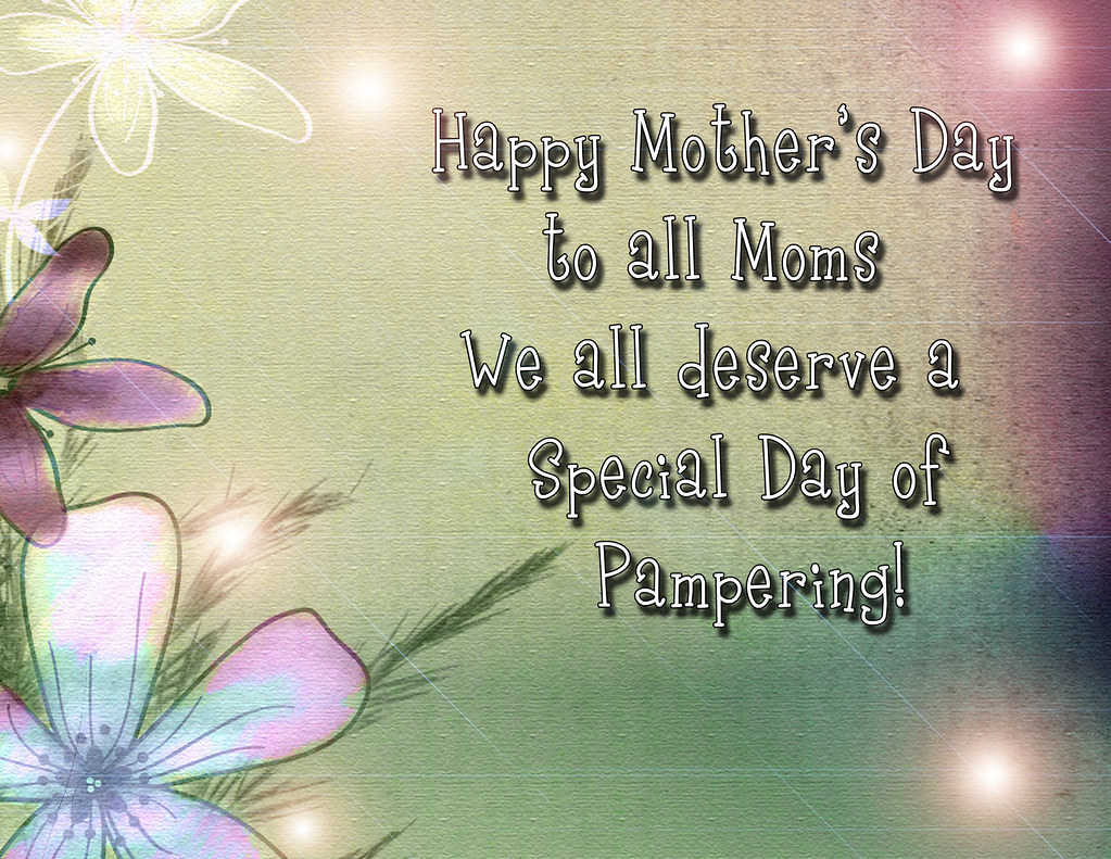 Happy Mother S Day To All My Friends That Are Moms I Wis Flickr
