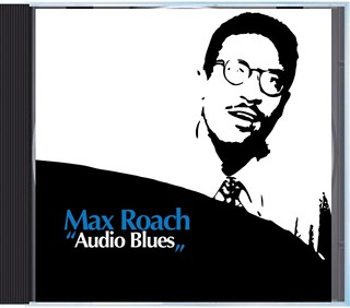 """Max Roach - """"Audio Blues"""" CD (front)   by nicoladagostino"""