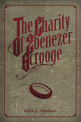 The Charity of Ebenezer Scrooge | by Glen Bledsoe