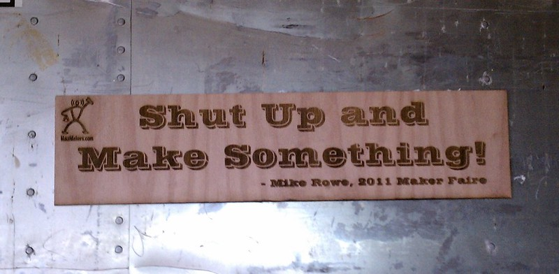 Shut Up and Make Something!