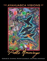 The Ayahuasca Visions of Pablo Amaringo cover by Howard G Charing