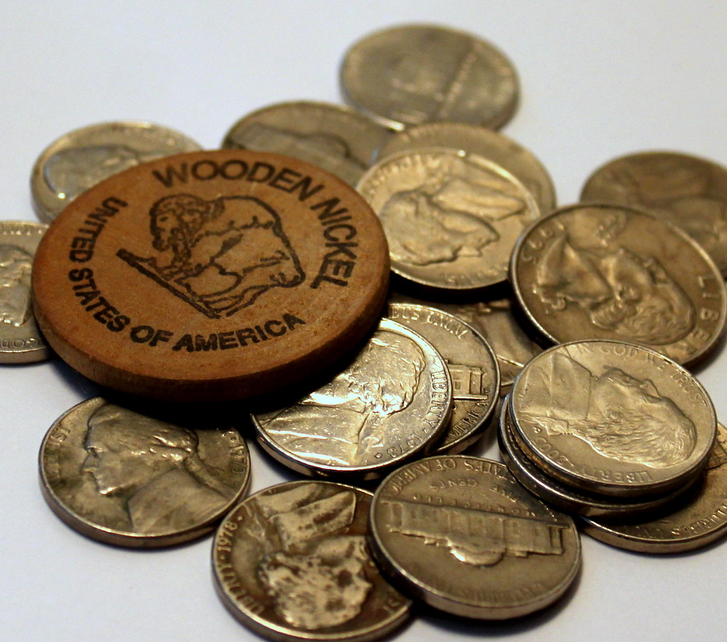 Dont Take Any Wooden Nickels Created For Our Daily Challe Flickr