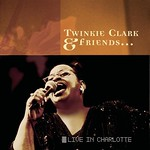 "Twinkie Clark & Friends - ""Live in Charlotte"