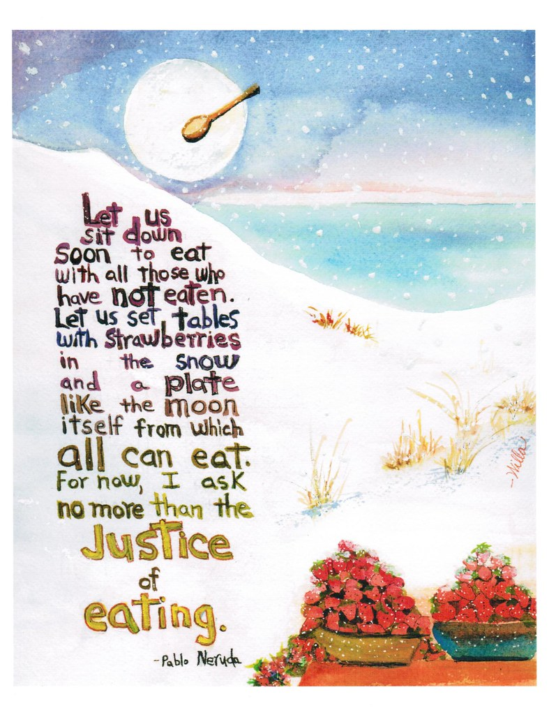 2008 Justice Of Eating Quote Of Pablo Neruda Quote Let