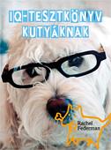 2010. december 6. 18:53 - Rachel Federman: IQ-tesztkönyv kutyáknak