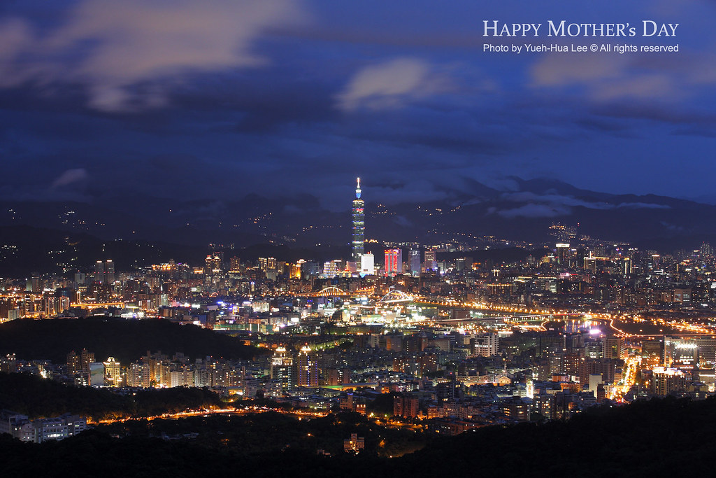 Happy Mother's Day, Taipei City at Night │ May 13, 2012 by *Yueh-Hua 2019