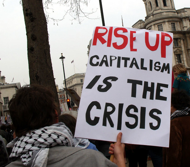 Rise up, capitalism IS the crisis