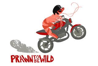 Prawn to be Wild | by One Owl Please