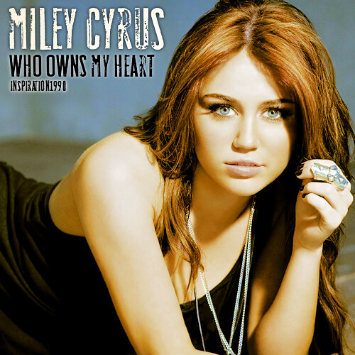 Miley Cyrus Who Owns My Heart Not Quite Sure What To Make Flickr