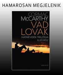2011. február 18. 10:21 - Cormac McCarthy: Vad lovak