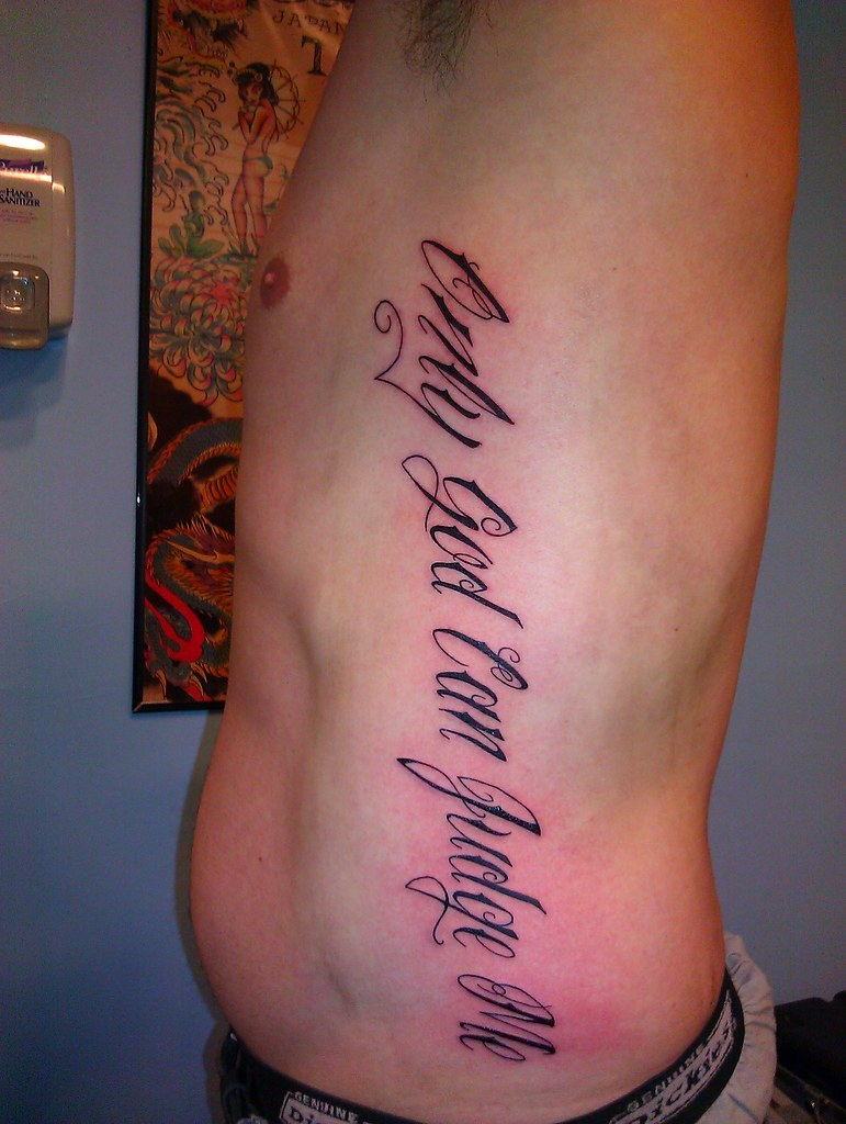 Only God Can Judge Me Script Rib Tattoo By Wes Fortier Flickr