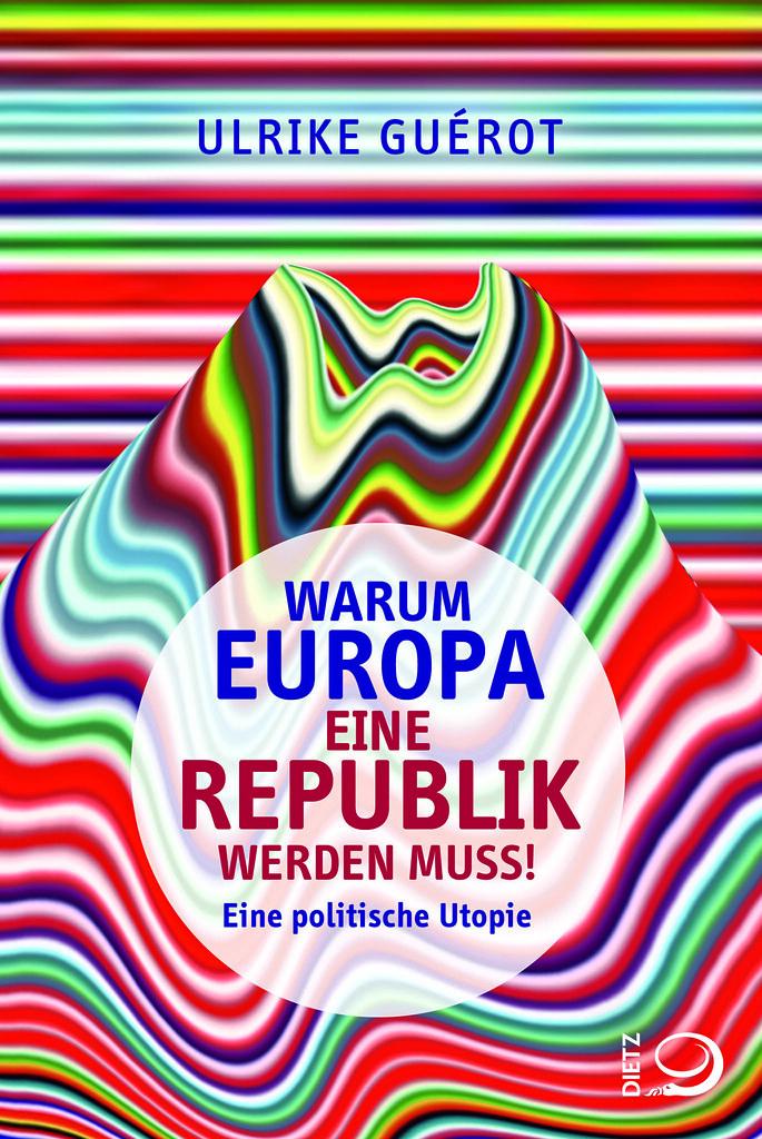 Cover: Warum Europa eine Republik werden muss!