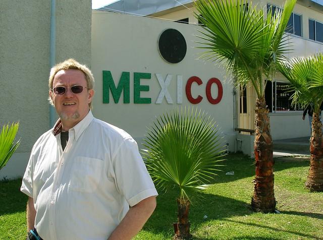Dennis in Mexico