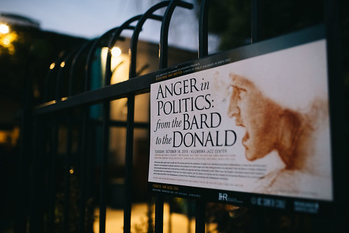 """Questions That Matter: """"Anger in Politics: From the Bard to the Donald"""" 10.18.16"""