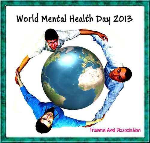 world mental health day 2013 | by TraumaAndDissociation