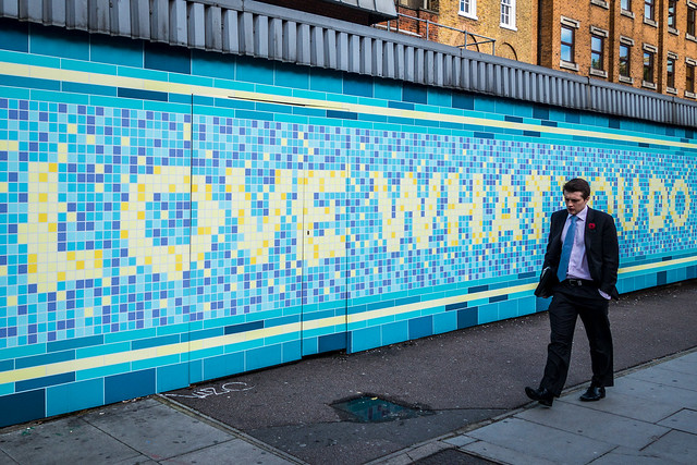 Love what you do. London, UK. 2014.