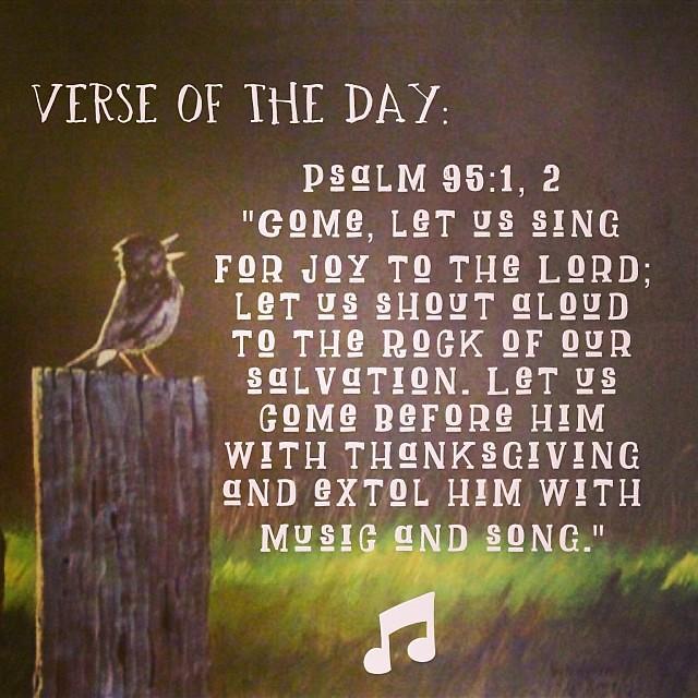 verseoftheday #Psalm 95:1, 2 NIV