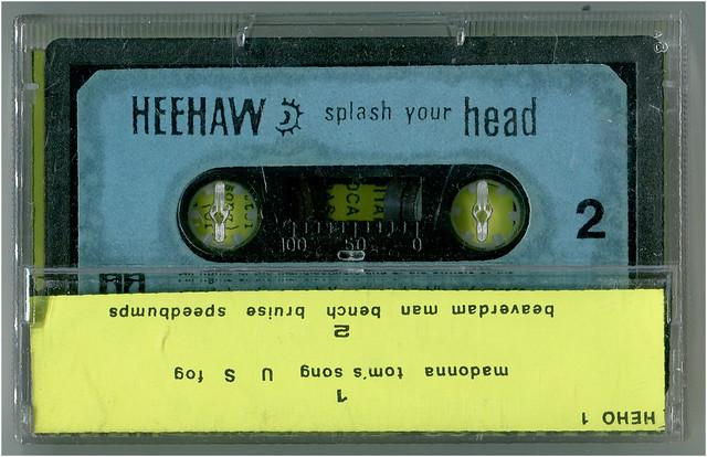 HeeHaw 'Splash your head' cassette