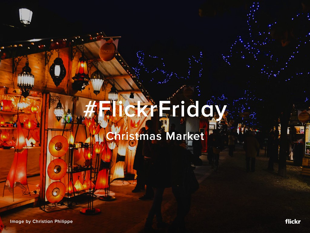 Flickr Friday - Christmas Market