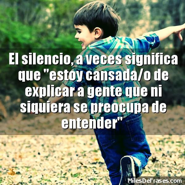 El Silencio A Veces Significa Que Estoy Cansadao De Exp
