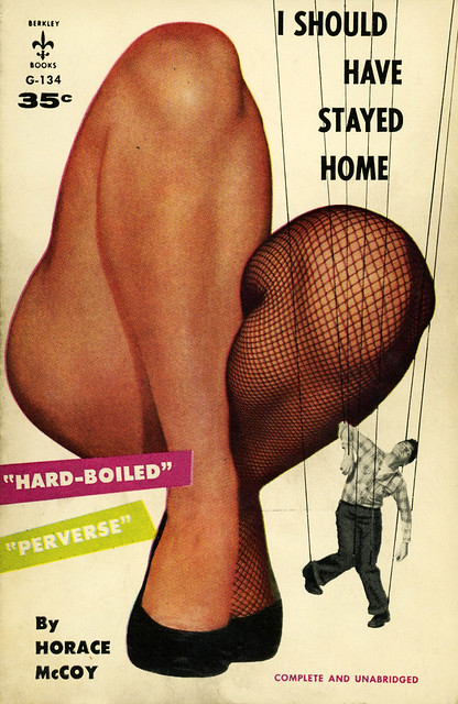 Berkley Books G-134 - Horace McCoy - I Should Have Stayed Home