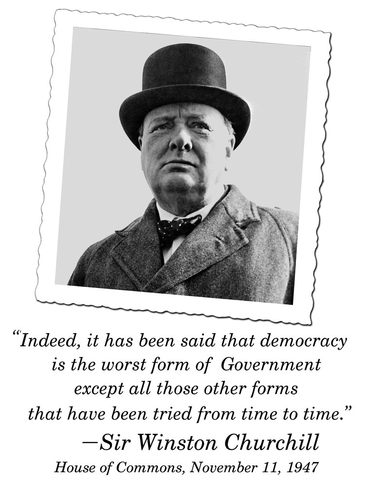 "Sir Winston Chutchill | ""Indeed, it has been said that democ… 
