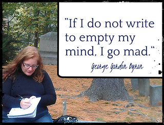 """If I do not write to empty my mind, I go mad."" George Gordon Bryan 