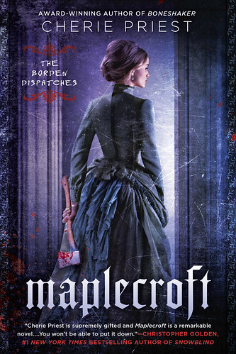 Final MAPLECROFT cover   by Cherie Priest