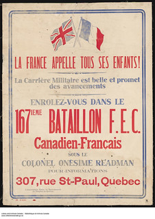 France Calls All Its Children! Join the 167th (Canadien-Français) Battalion, C.E.F. / La France appelle tous ses enfants! Enrôlez-vous dans le 167e Bataillon F.E.C. Canadien-Français