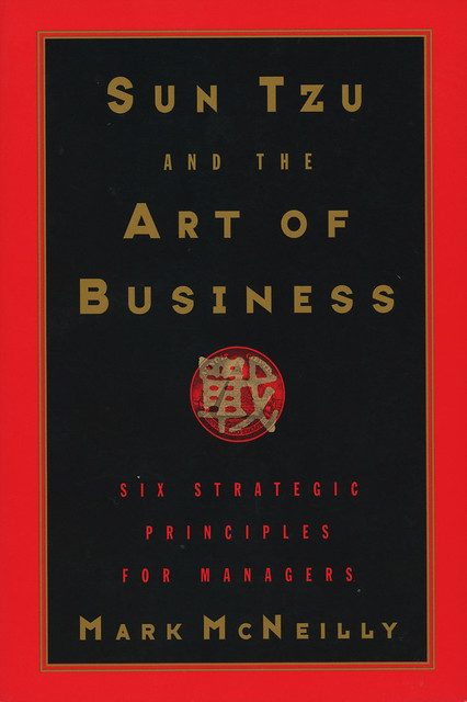 Oxford University Press - Mark McNeilly - Sun Tzu and the Art of Business
