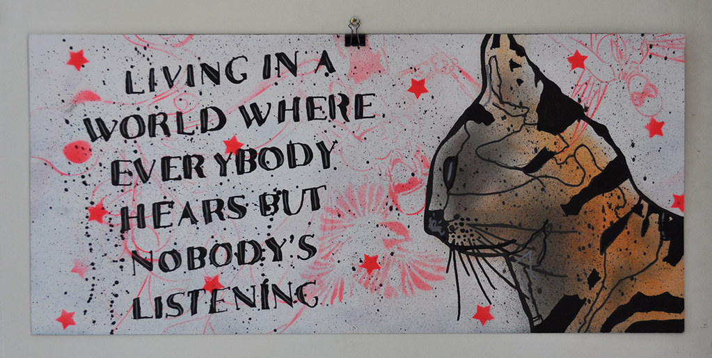 Living in a world where everybody hears but nobody's listening