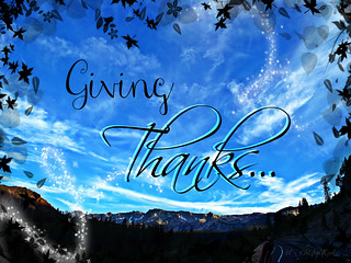 Giving Thanks ~ [Explored] | by Art4TheGlryOfGod by Sharon