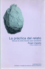 Ángel Zapata, La práctica del relato