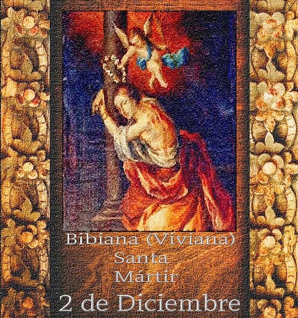 Bibiana (Viviana), Santa.(†Dedicado  al P.Cotallo)