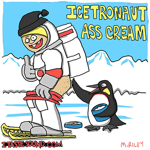 icetronaut_asscream | by Mike Riley