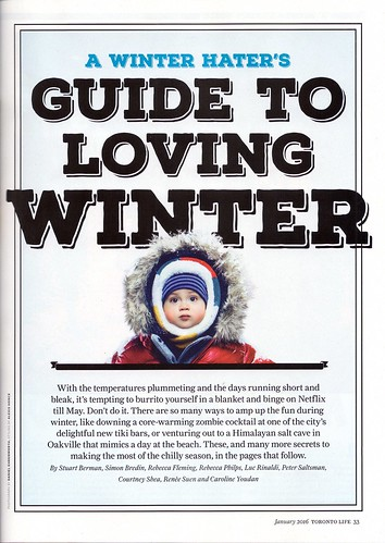 Byline: The Winter Hater's Guide to Loving Winter (from Toronto Life, January 2016) | by Renée S. Suen