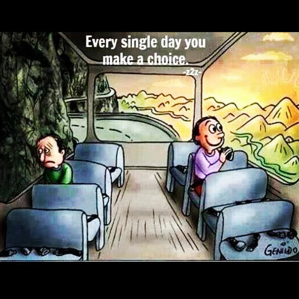 Every single day you make a choice. It's up to you! 😉 | Flickr
