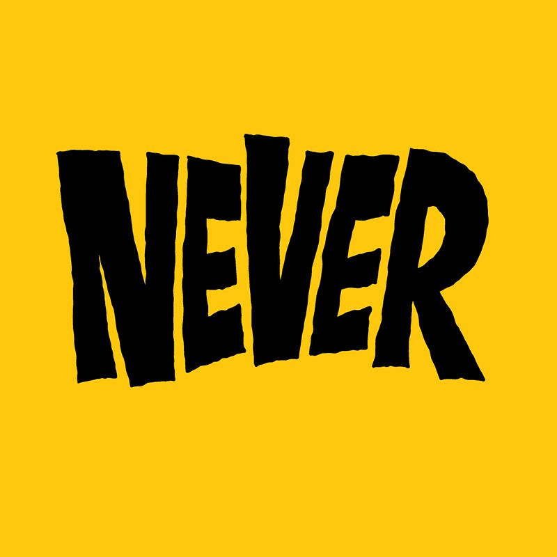 """A yellow square with the word """"never"""" in large type"""