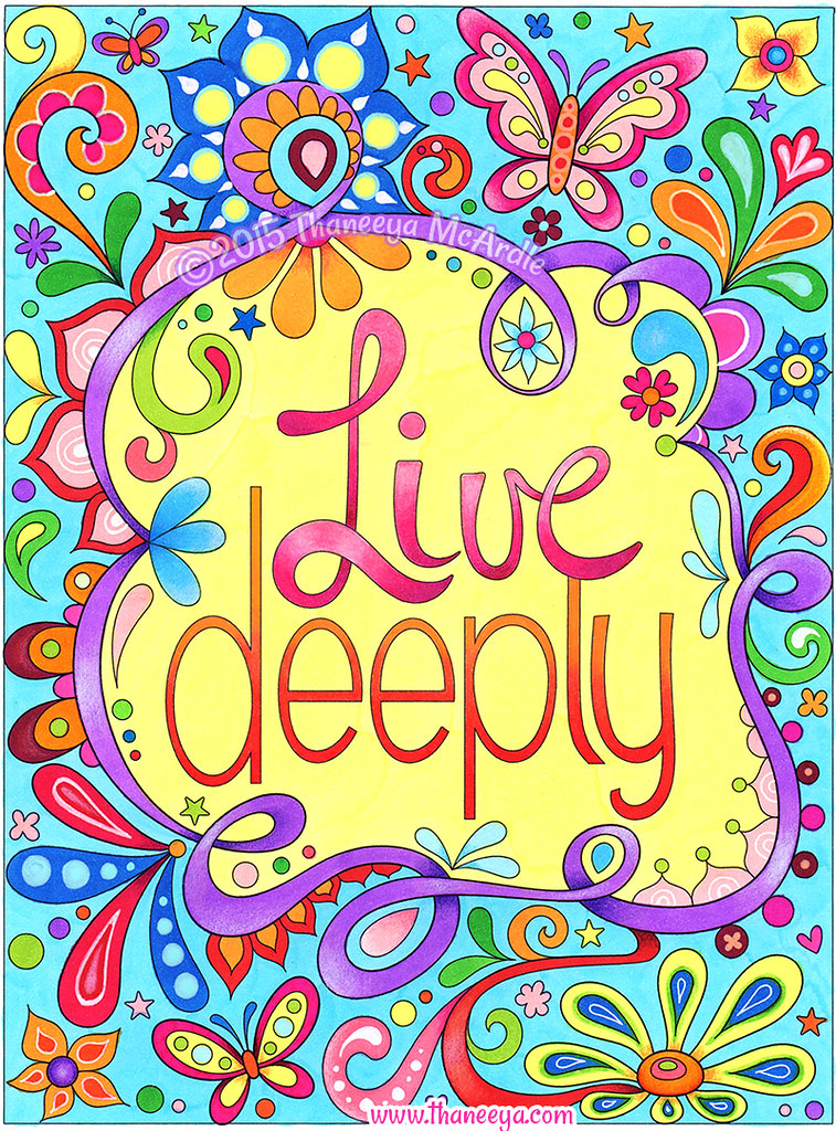 Live Deeply From Good Vibes Coloring Book By Thaneeya Mcar Flickr