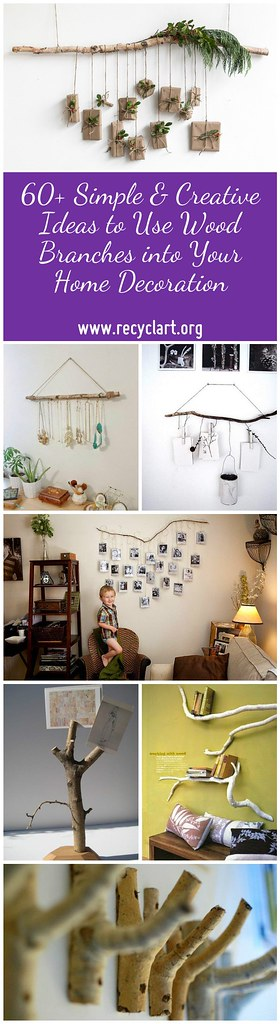 60+ Simple & Creative Ideas to Use Wood Branches into Your Home Decoration
