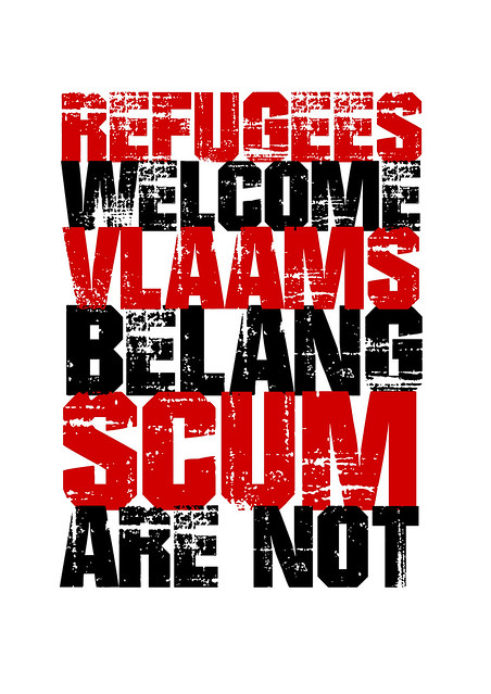 Refugees Welcome Vlaams Belang  Scum Are Not